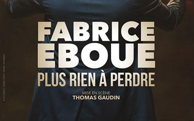 FABRICE EBOUE « PLUS RIEN A PERDRE »